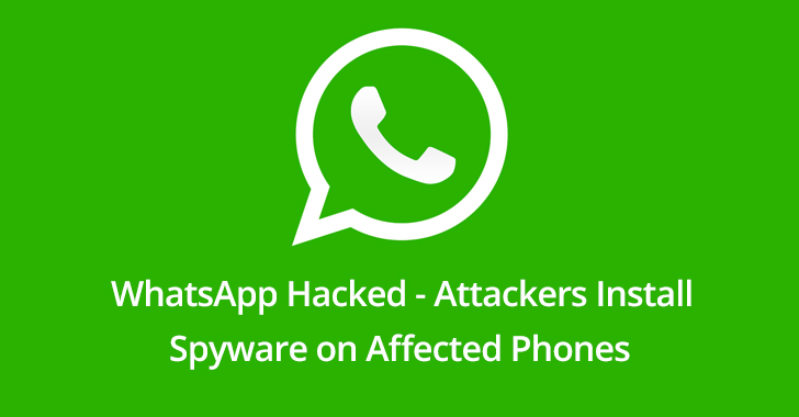 WhatsApp Hacked - Vulnerable App used for Surveillance